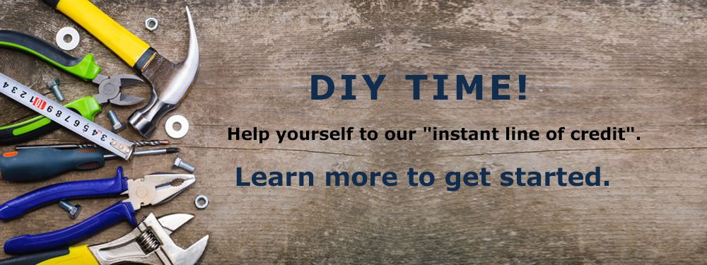 DIY time. Help yourself to an instant line of credit.
