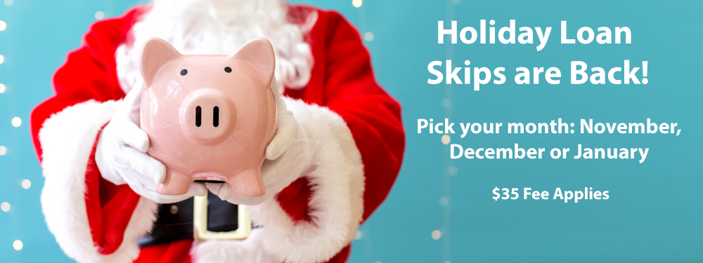Holiday Loan Skips, Pick Your Month, $35 fee