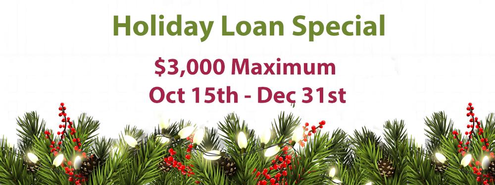 Holiday Loan Special, October 15 through December 31